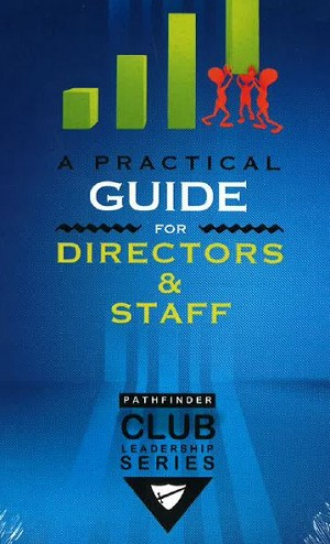 A Practical Guide for Directors and Staff - NEW 2018 - PF Leadership NAD